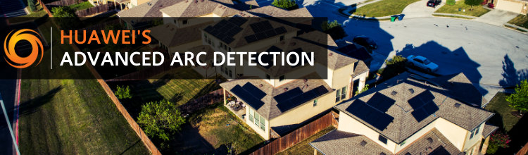 Huawei Advanced Arc Detection