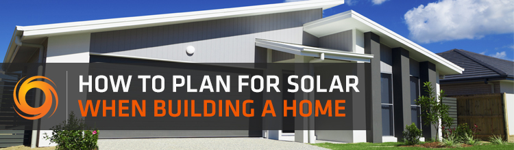 How to plan for solar when building a home