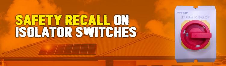 Isolator Switch Recalls