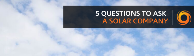 5 questions to ask a solar company [Guide]