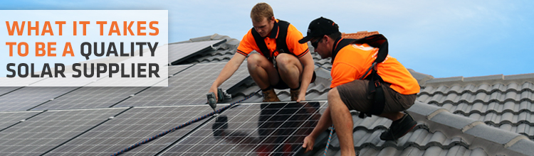 What It Takes To Be A Quality Solar Supplier